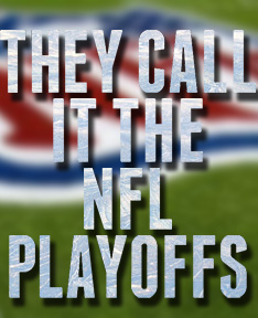 They Call It The NFL Playoffs: One Last SneakPeek