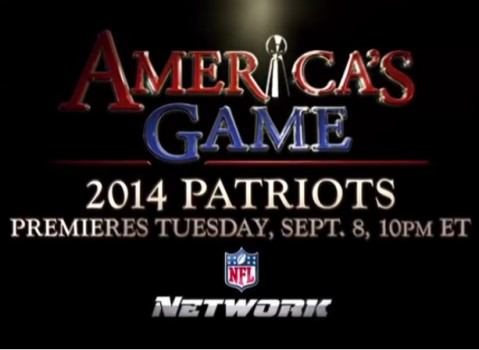 "Premieres Tonight: ""America's Game: The 2014 New England Patriots"""